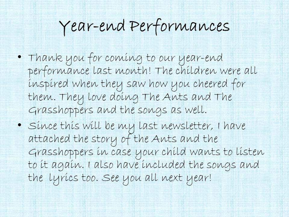 Year-end Performances Thank you for coming to our year-end performance last month! The children were all inspired when they saw how you cheered for th