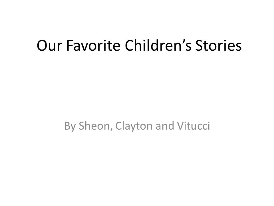 Our Favorite Children's Stories By Sheon, Clayton and Vitucci