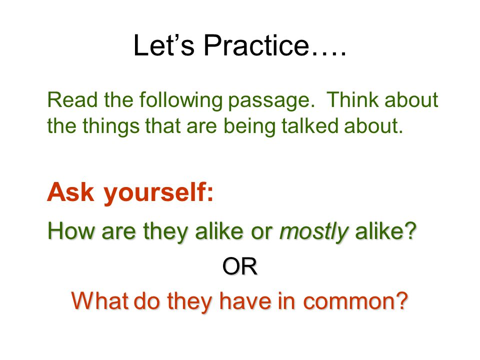 Let's Practice…. Read the following passage. Think about the things that are being talked about.