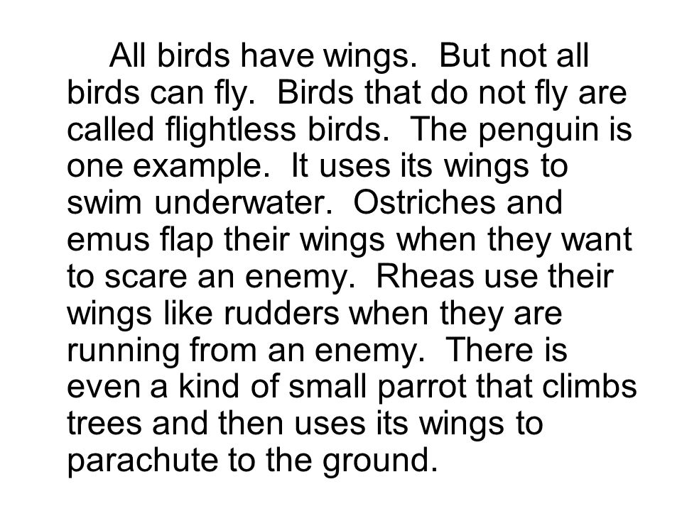 All birds have wings. But not all birds can fly.