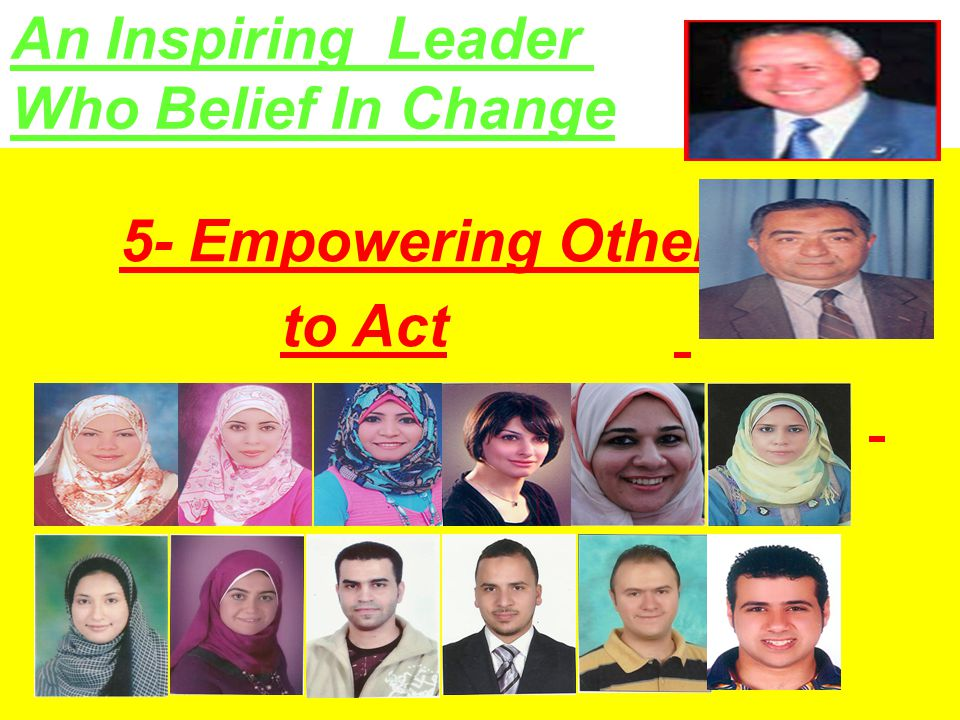 5- Empowering Others to Act An Inspiring Leader Who Belief In Change