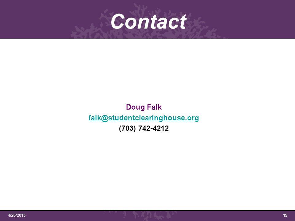 4/26/201519 Contact Doug Falk falk@studentclearinghouse.org (703) 742-4212