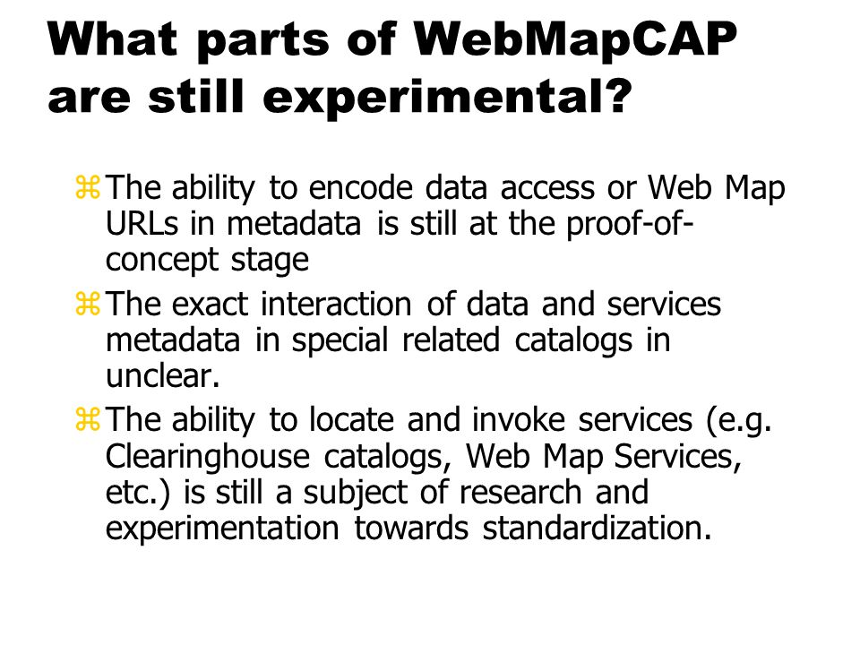 What parts of WebMapCAP are still experimental.