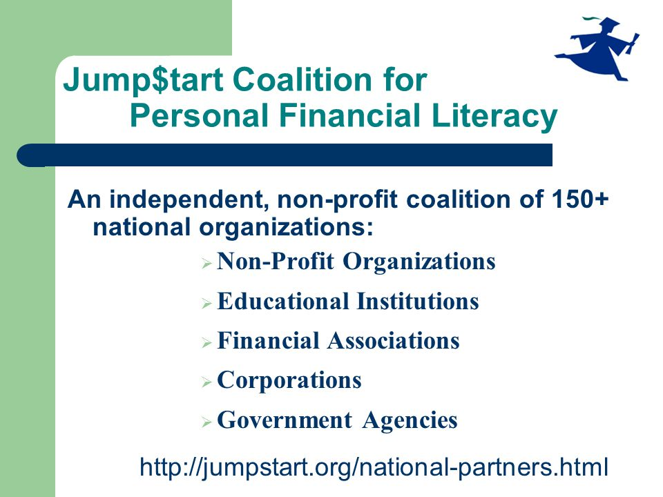 National Initiatives National Clearinghouse National Educators Conference National Standards National Survey Teacher Training Alliance Update Newsletter April - Financial Literacy for Youth Month Hill Day Monitoring of Legislation State Coalitions