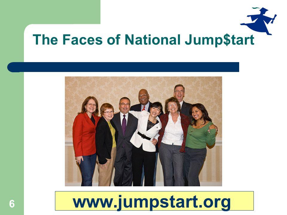 6 The Faces of National Jump$tart www.jumpstart.org