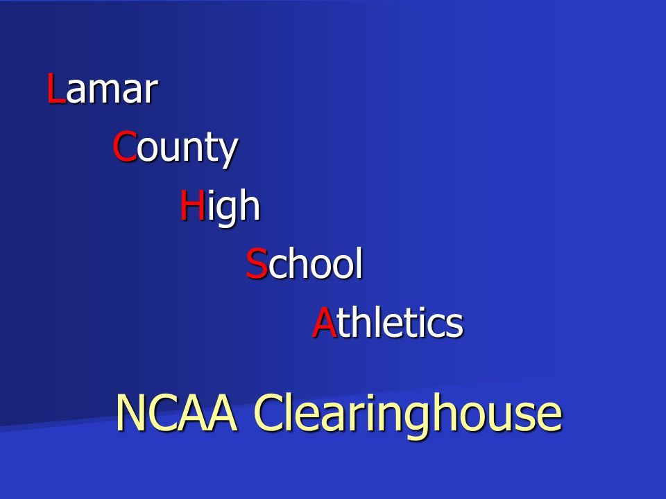 Lamar County High School Athletics Athletics NCAA Clearinghouse