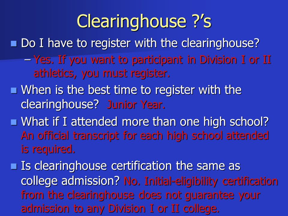 Clearinghouse ?'s Do I have to register with the clearinghouse? Do I have to register with the clearinghouse? –Yes. If you want to participant in Divi