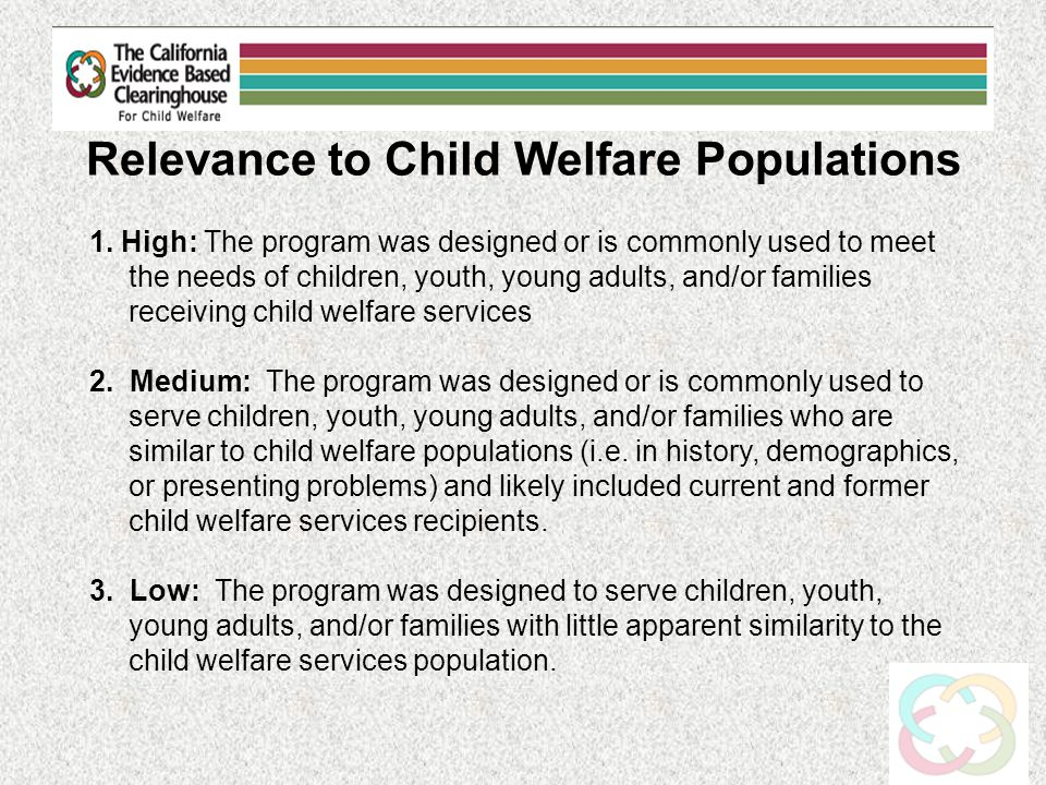 Relevance to Child Welfare Populations 1.