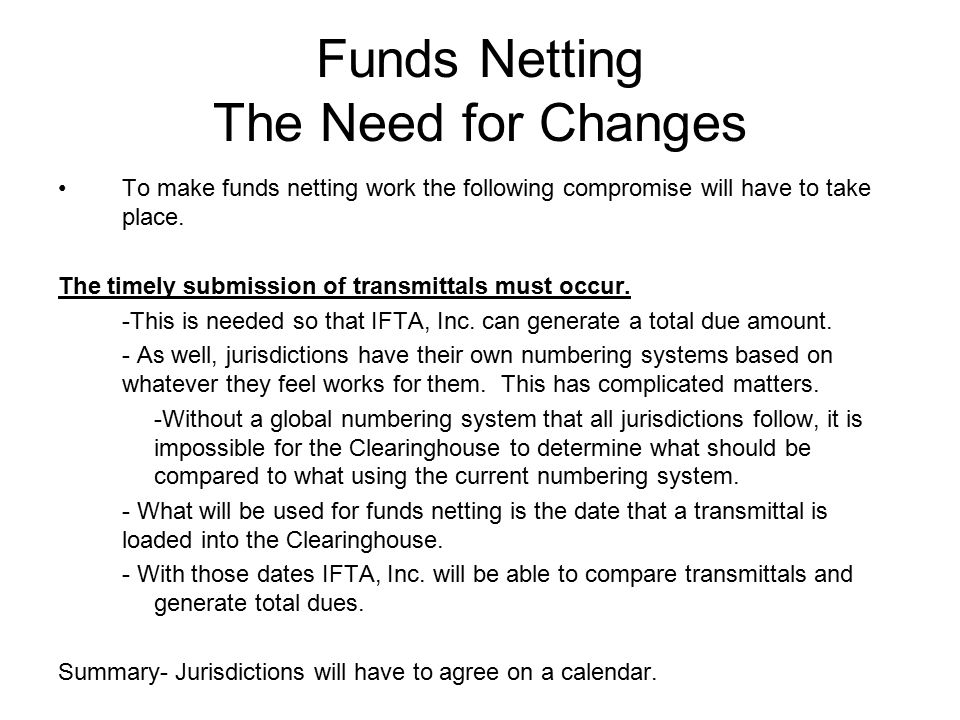 Funds Netting The Need for Changes To make funds netting work the following compromise will have to take place.