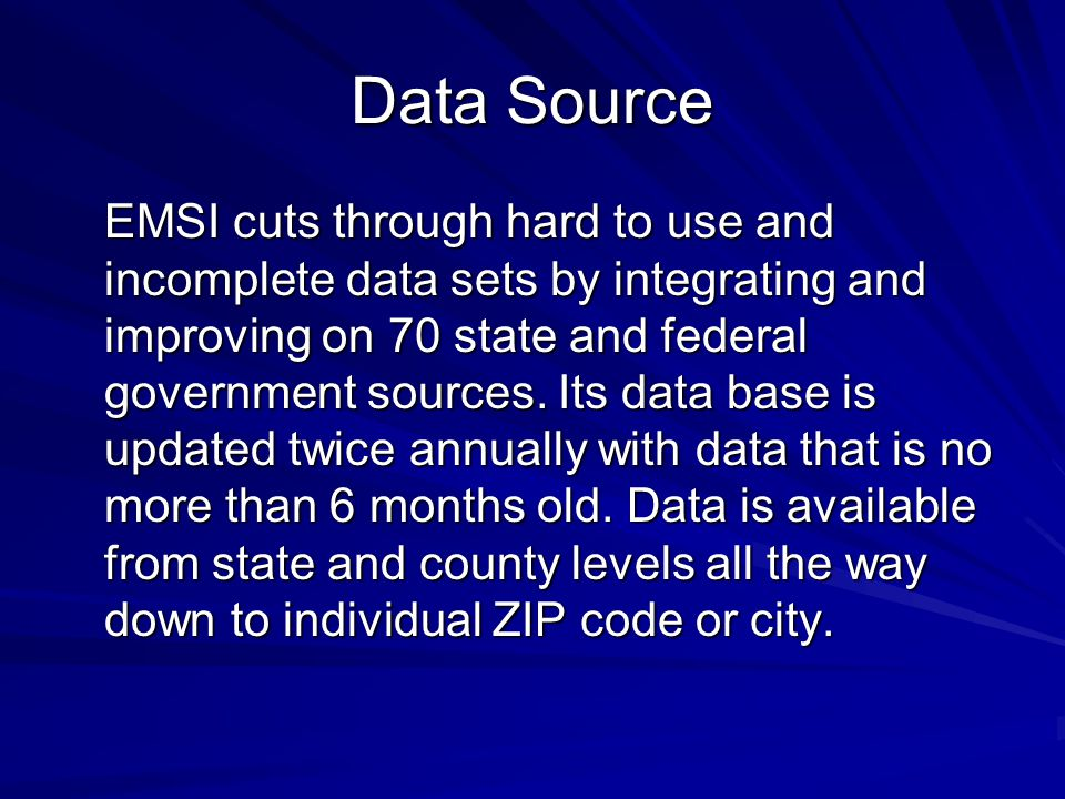 Data Source EMSI cuts through hard to use and incomplete data sets by integrating and improving on 70 state and federal government sources.