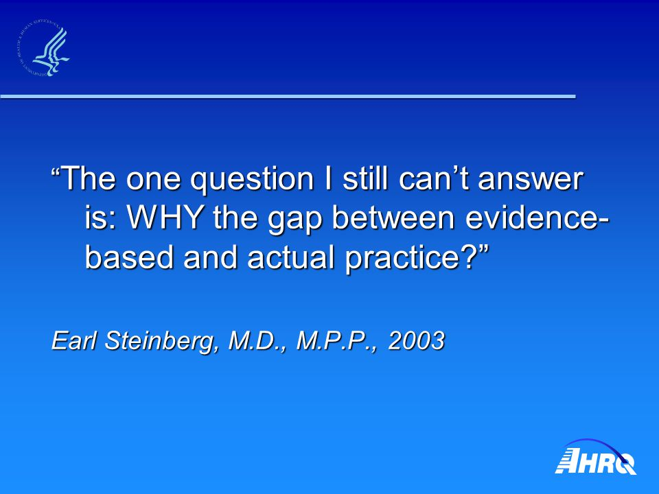 Debunked Assumption II: Improved Packaging Publications (multiple) Evidence synthesis Guidelines, Performance Measures Changes in Practice ???