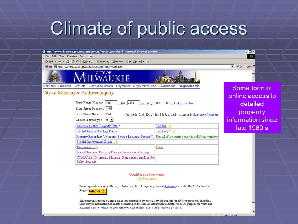 Climate of public access Some form of online access to detailed properrty information since late 1980's