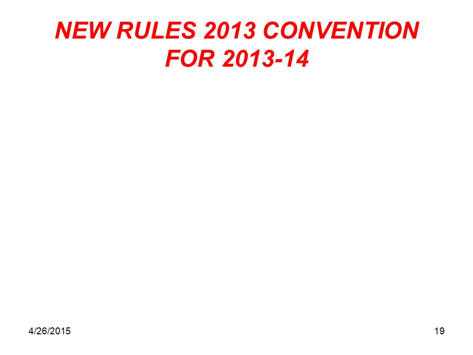 NEW RULES 2013 CONVENTION FOR 2013-14 4/26/201519
