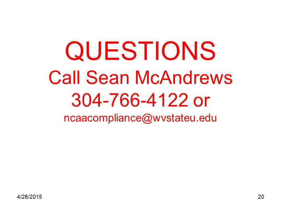 4/26/201520 QUESTIONS Call Sean McAndrews 304-766-4122 or ncaacompliance@wvstateu.edu