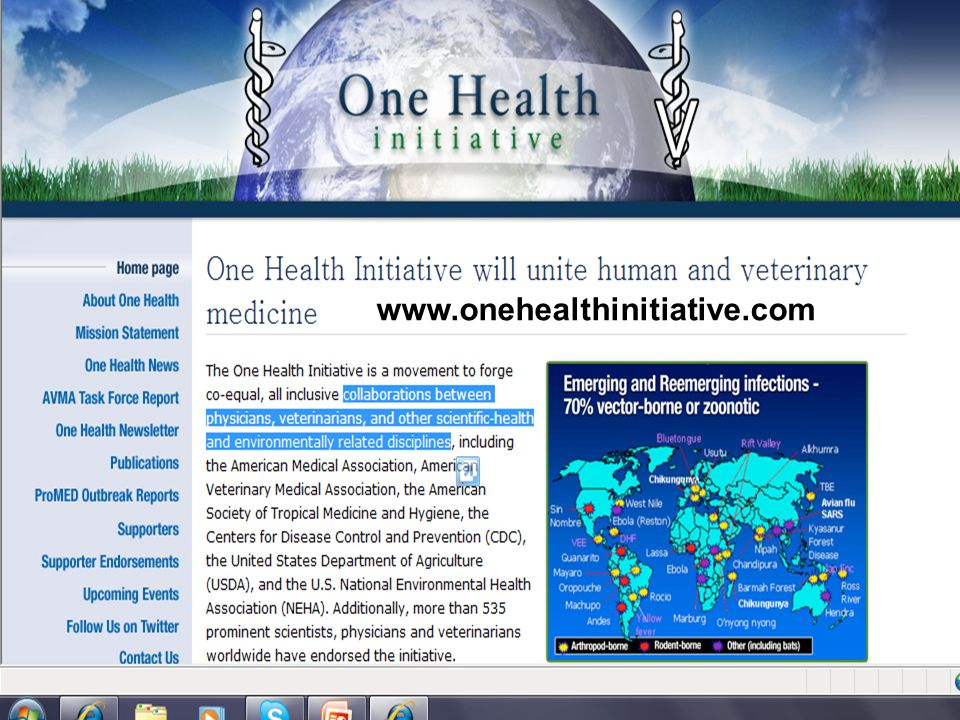 www.onehealthinitiative.com One Health implementation will help protect and/or save untold millions of lives in our generation and for those to come w