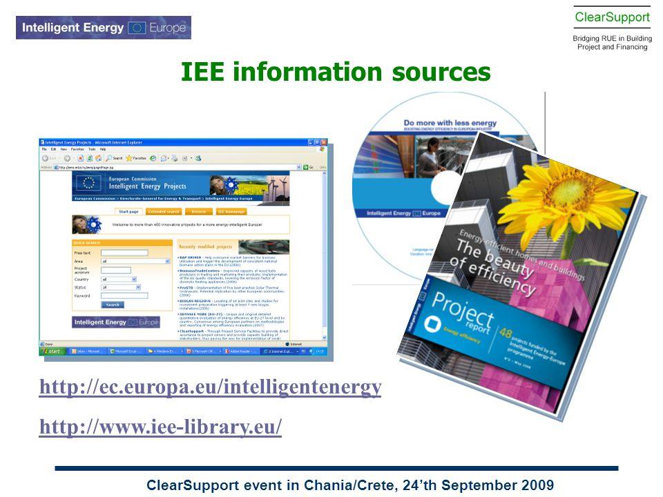ClearSupport event in Chania/Crete, 24'th September 2009 IEE information sources http://ec.europa.eu/intelligentenergy http://www.iee-library.eu/