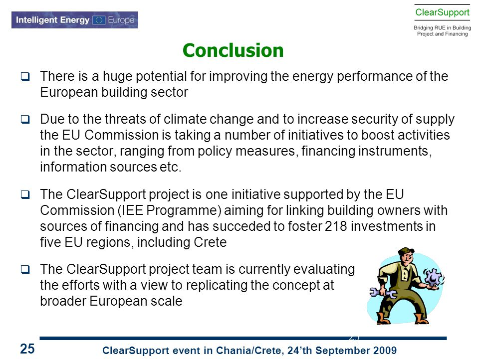 ClearSupport event in Chania/Crete, 24'th September 2009 25  There is a huge potential for improving the energy performance of the European building