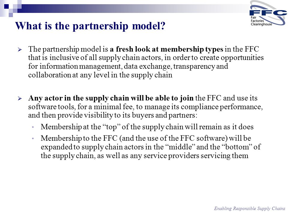 Enabling Responsible Supply Chains What is the partnership model.