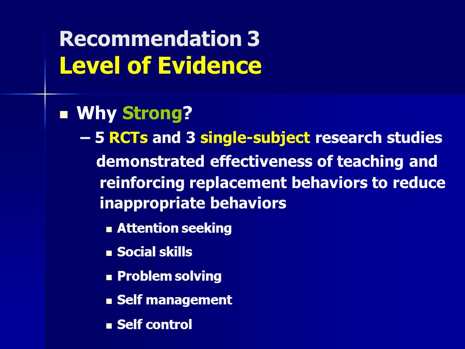 Recommendation 3 Level of Evidence Why Strong.