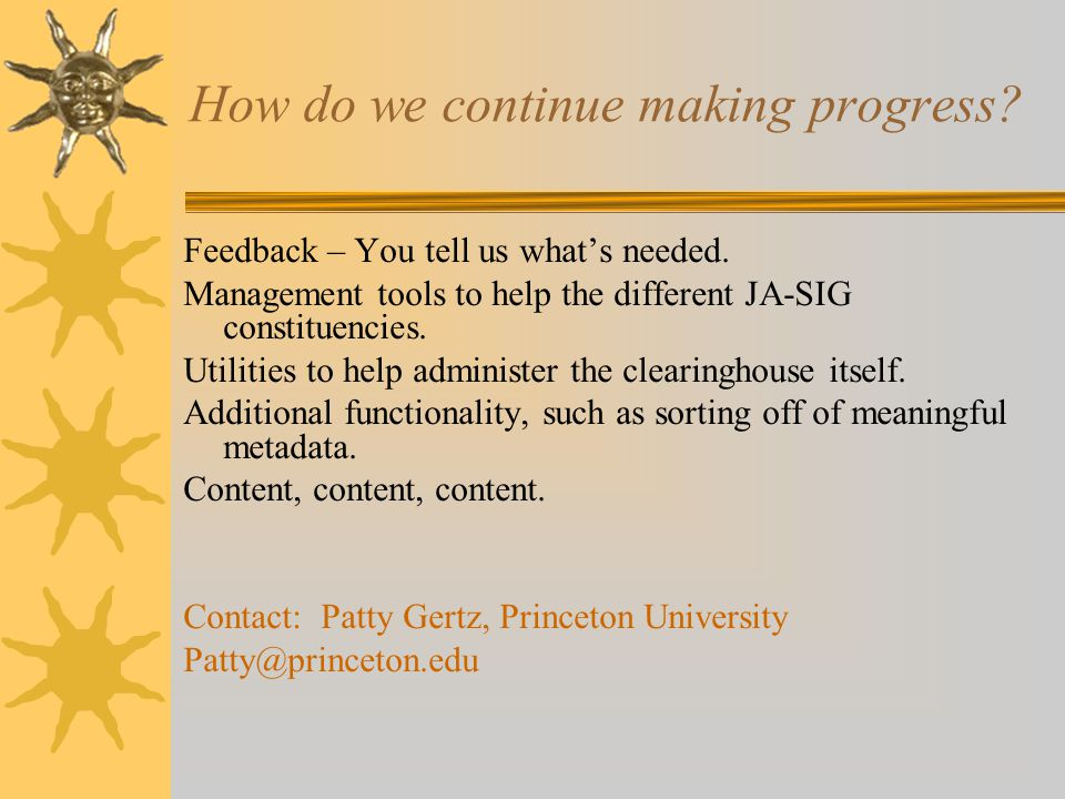 How do we continue making progress. Feedback – You tell us what's needed.