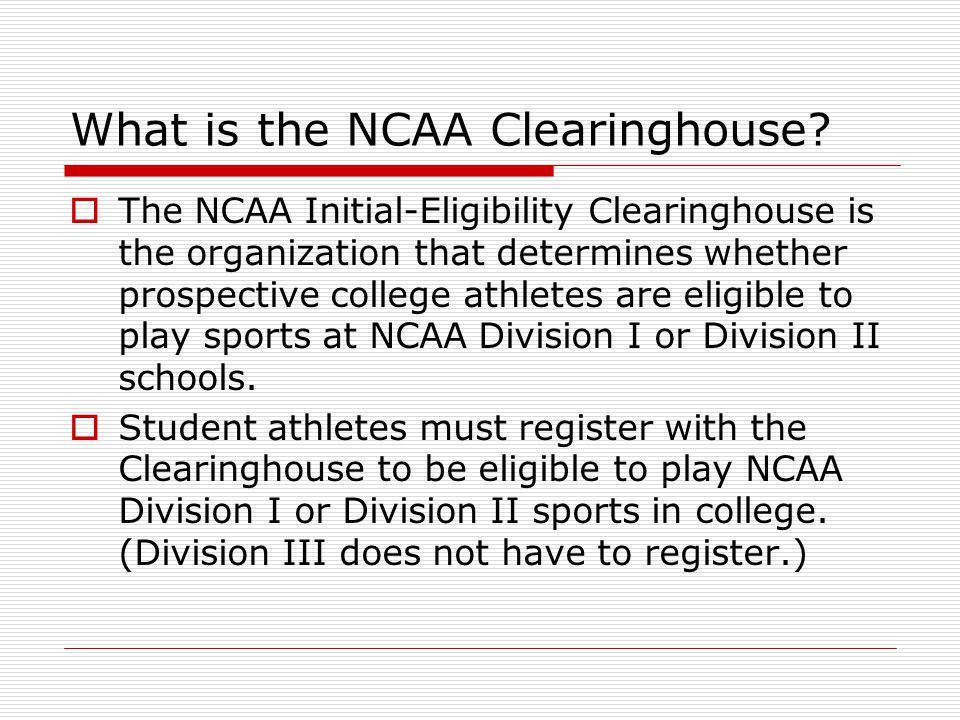 What is the NCAA Clearinghouse.