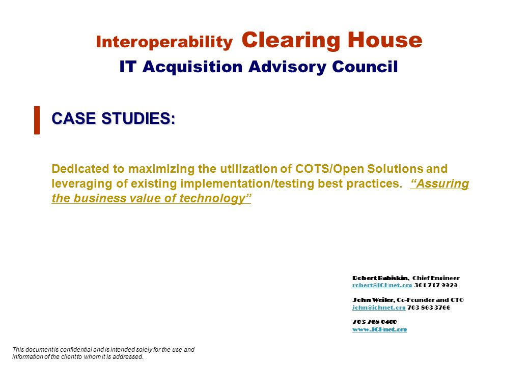 ICHnet.org Company Confidential - Copyright 02-01-07 ICH ICH Mission to advance collaborative mechanisms that assure successful implementation of commercial IT solutions aligned with business needs The Need, Concept and Vision in a collaborative and conflict free environment