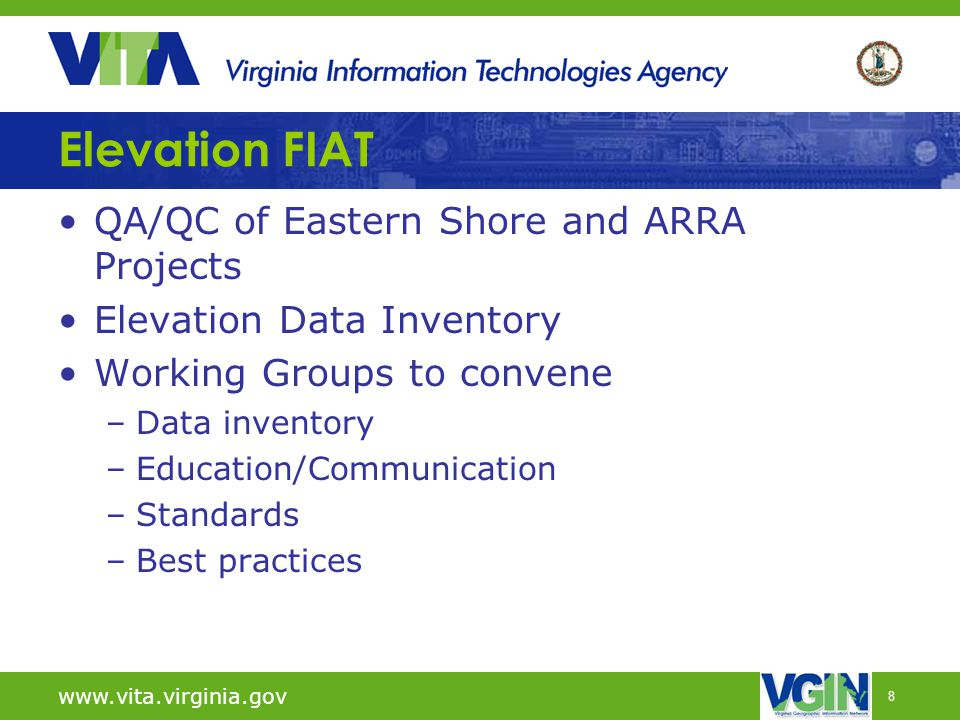 8 Elevation FIAT QA/QC of Eastern Shore and ARRA Projects Elevation Data Inventory Working Groups to convene –Data inventory –Education/Communication
