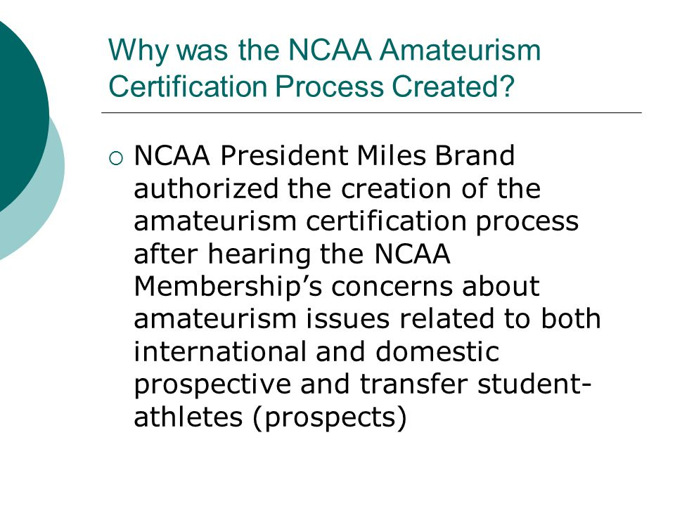Why was the NCAA Amateurism Certification Process Created.