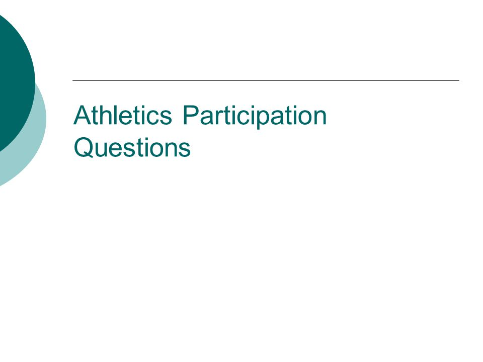 Athletics Participation Questions