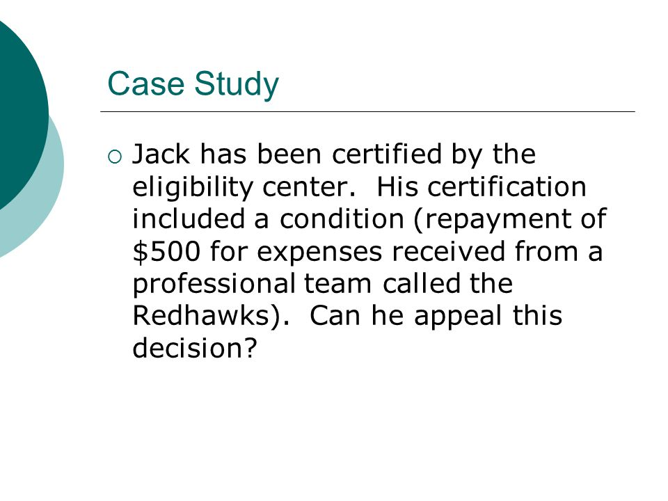 Case Study  Jack has been certified by the eligibility center.