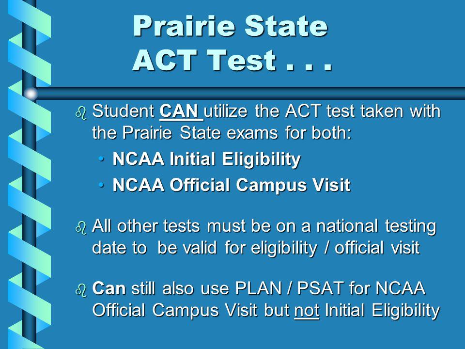 Prairie State ACT Test... Prairie State ACT Test...