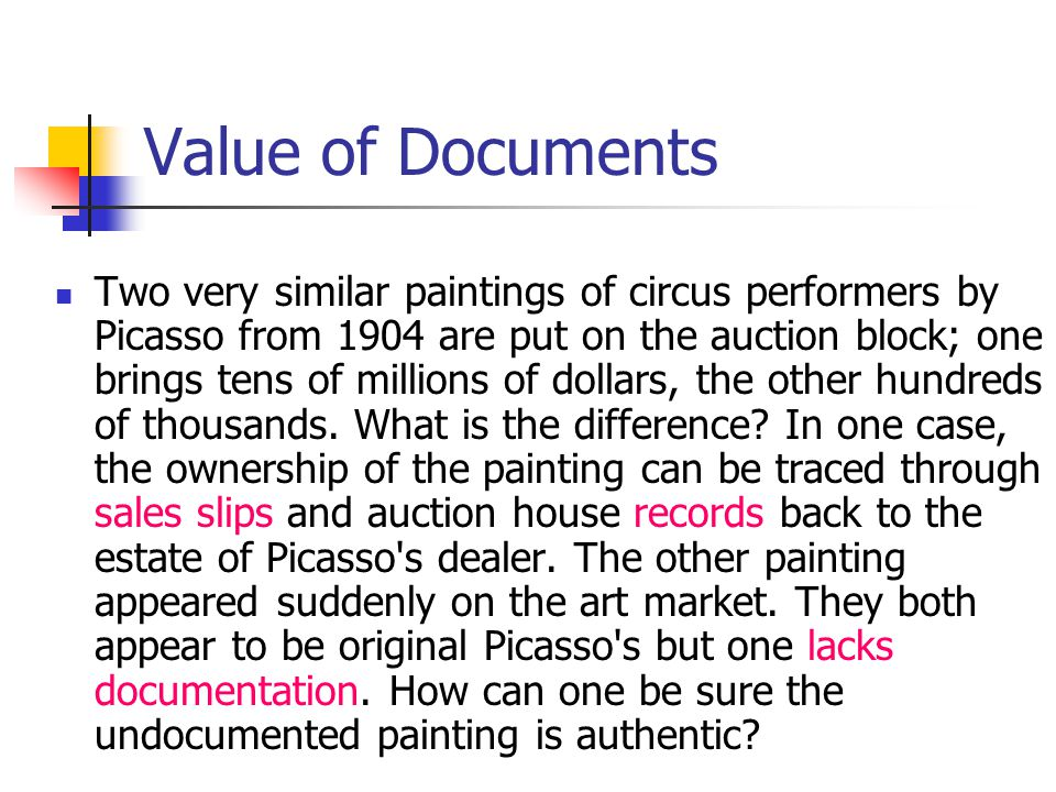 Value of Documents Two very similar paintings of circus performers by Picasso from 1904 are put on the auction block; one brings tens of millions of dollars, the other hundreds of thousands.