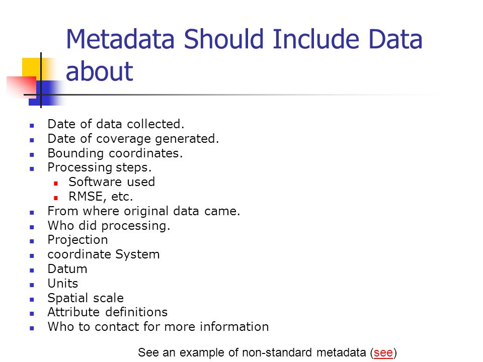Metadata Should Include Data about Date of data collected.