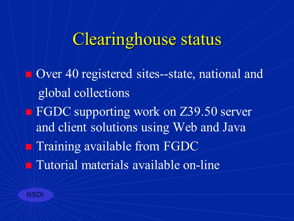 WebClient Gateway Clearinghouse Nodes or Servers This is all Clearinghouse NOAA Arizona USGSNMD NRCS