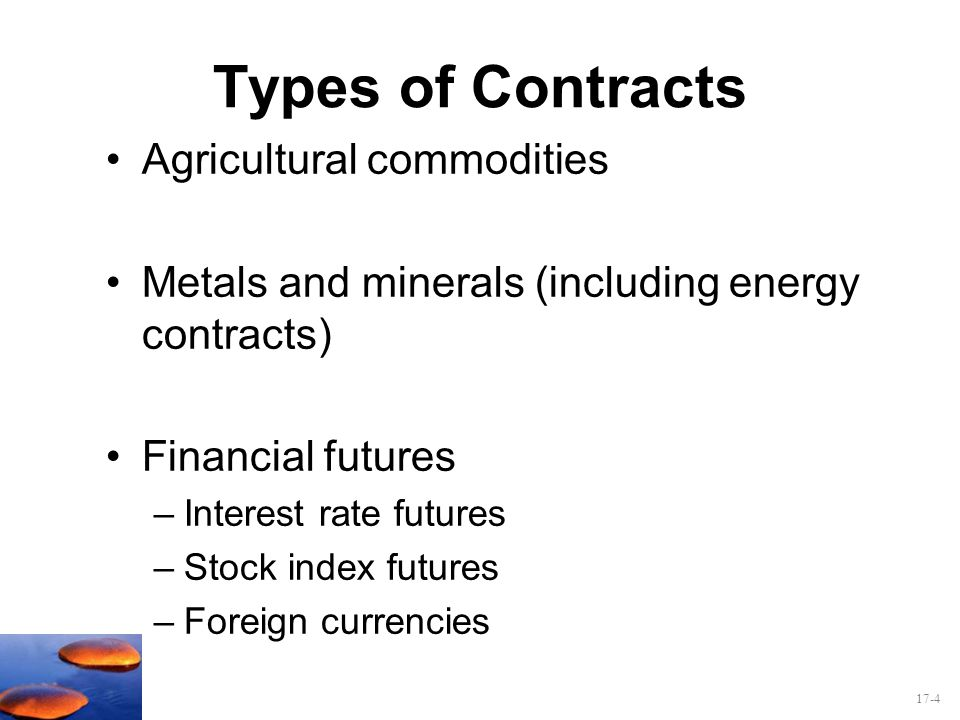 17-5 Table 17.1 Sample of Futures Contracts