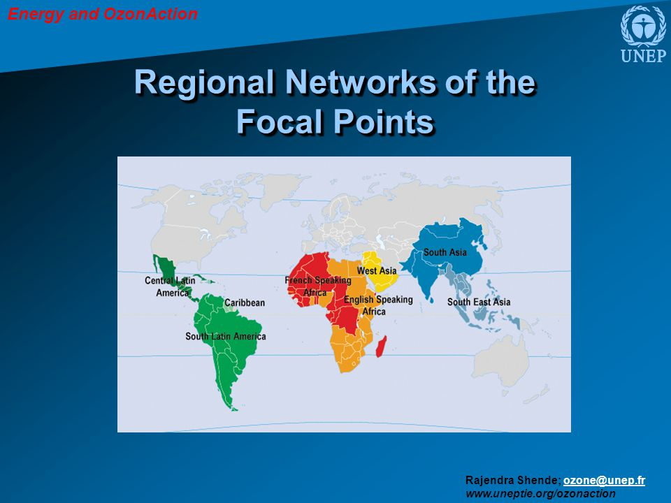 Energy and OzonAction Rajendra Shende; ozone@unep.frozone@unep.fr www.uneptie.org/ozonaction Regional Networks of the Focal Points