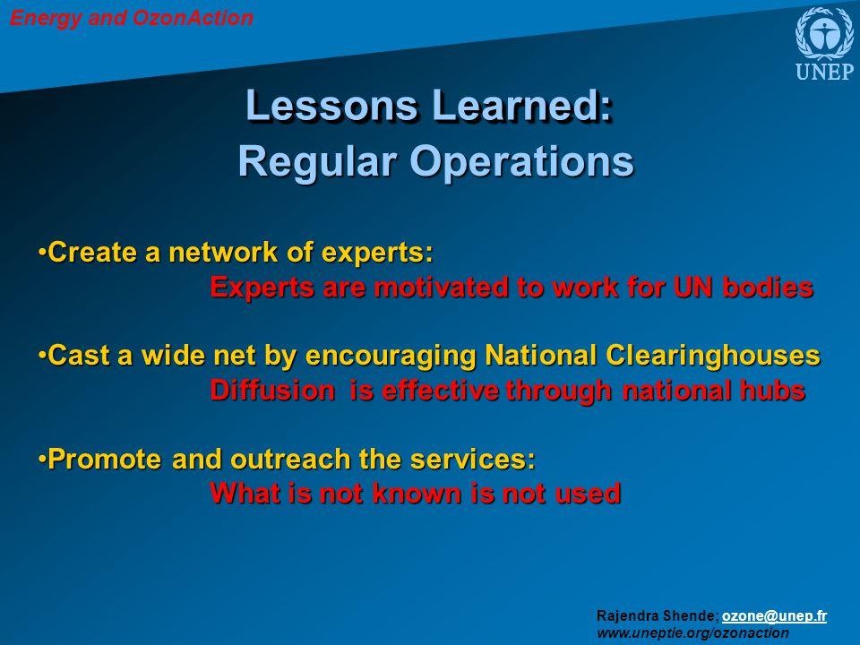 Energy and OzonAction Rajendra Shende; ozone@unep.frozone@unep.fr www.uneptie.org/ozonaction Lessons Learned: Create a network of experts:Create a net