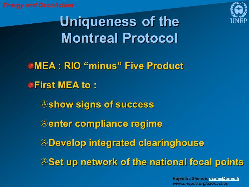 "Energy and OzonAction Rajendra Shende; ozone@unep.frozone@unep.fr www.uneptie.org/ozonaction Uniqueness of the Montreal Protocol MEA : RIO ""minus"" Fiv"