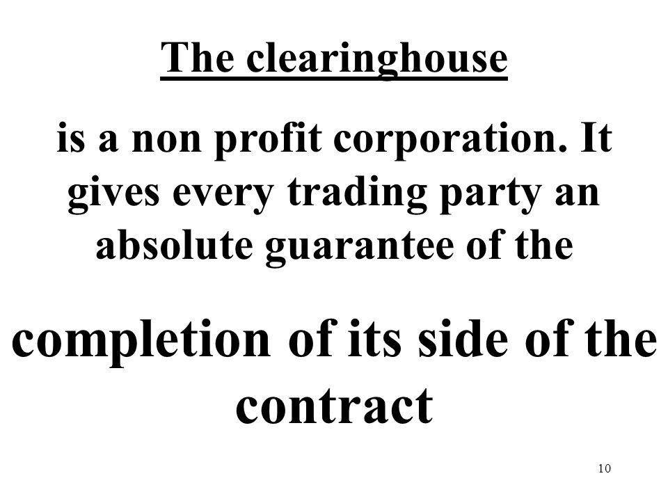 10 The clearinghouse is a non profit corporation.