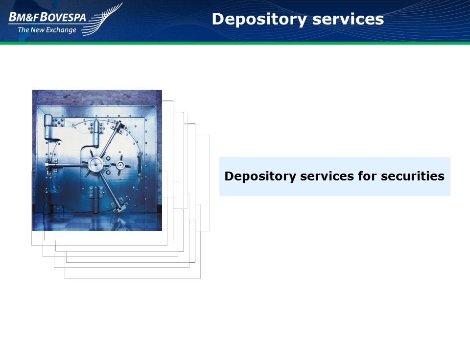 Depository services Depository services for securities
