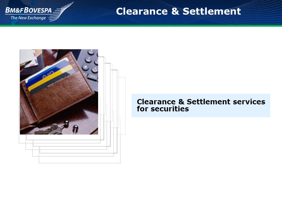 Clearance & Settlement services for securities Clearance & Settlement