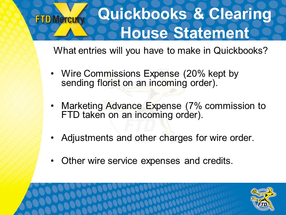 19 Quickbooks & Clearing House Statement What entries will you have to make in Quickbooks.
