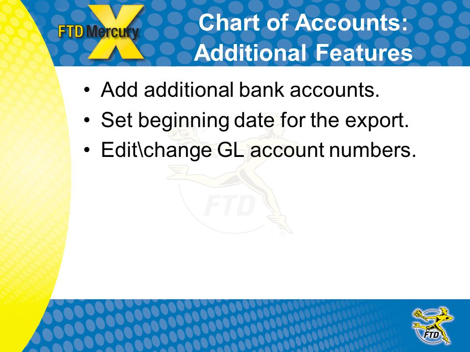 8 Chart of Accounts: Additional Features Add additional bank accounts.