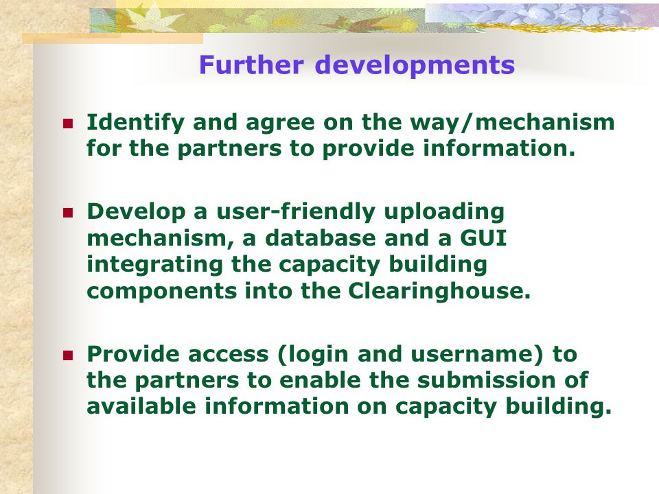Further developments Identify and agree on the way/mechanism for the partners to provide information.