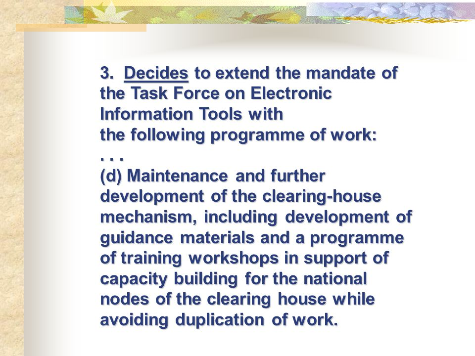 Capacity building needs identified through reporting and other sources Reporting, info sources (e.g.