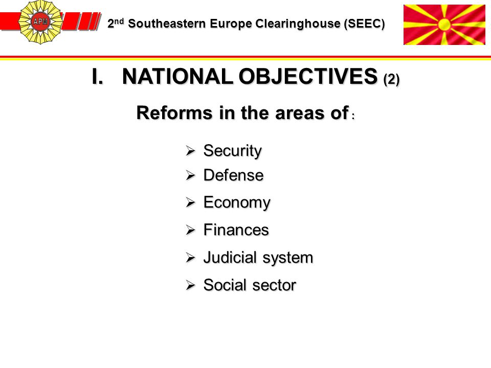 2 nd Southeastern Europe Clearinghouse (SEEC) 2 nd Southeastern Europe Clearinghouse (SEEC)  Security  Defense  Economy  Finances  Judicial system  Social sector I.