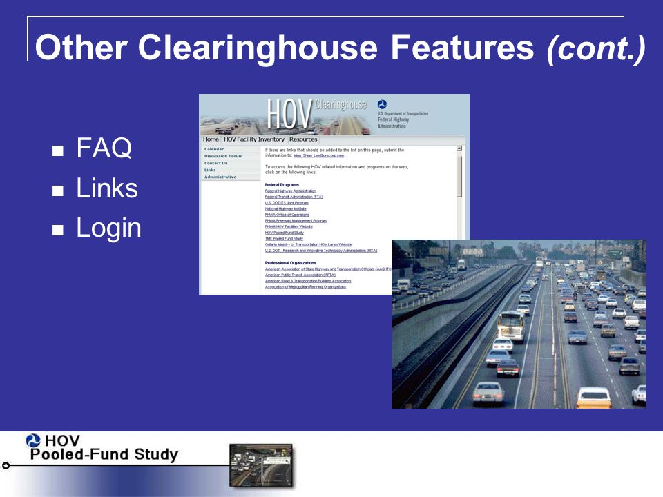 Other Clearinghouse Features (cont.) FAQ Links Login