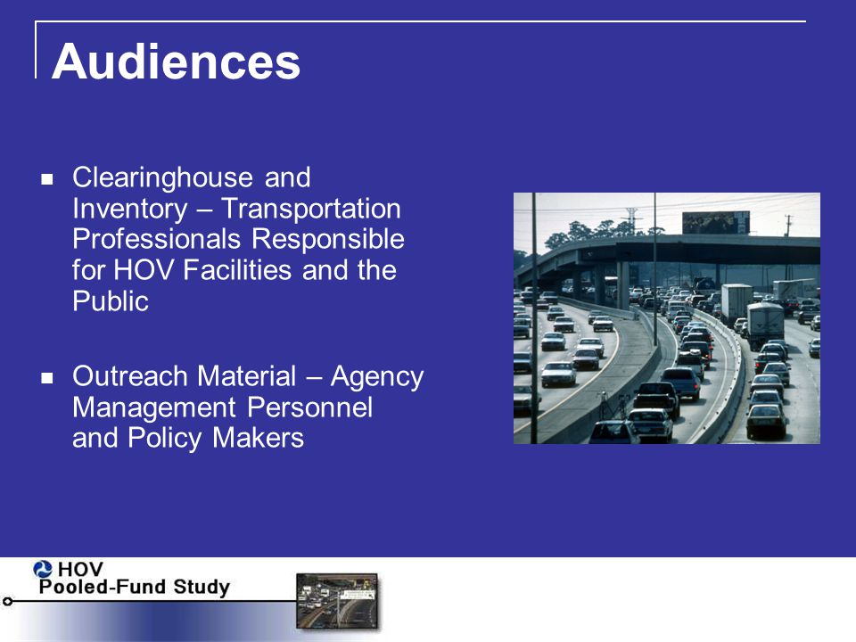 Other HOV Pooled-Fund Study Projects HOV Lane Performance Monitoring, Evaluating, and Reporting Handbook HOV Lane Safety Considerations Handbook HOV Lane Enforcement Handbook HOV Lane Eligibility Requirements and Operating Hours Handbook Automated Vehicle Occupancy Technologies Study Implications of Pricing on Existing HOV Lanes