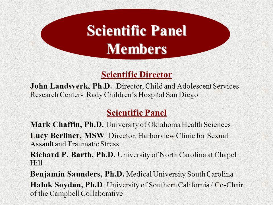 Scientific Panel Members Scientific Panel Members Scientific Director John Landsverk, Ph.D.