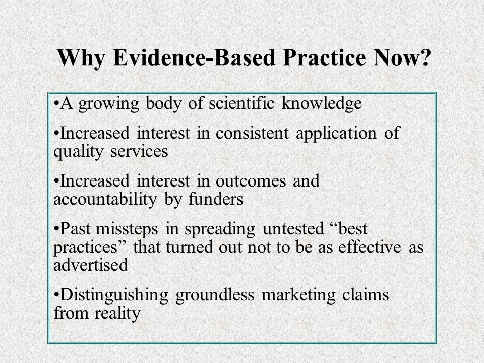 Why Evidence-Based Practice Now.